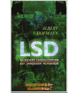 Albert Hofmann: LSD - My problem child